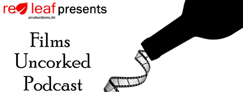 Films Uncorked Podcast